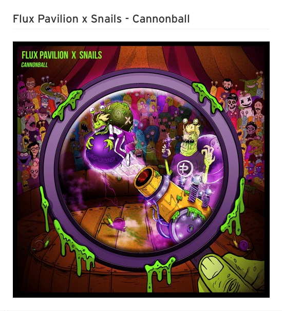 Flux Pavilion x Snails – Cannonball