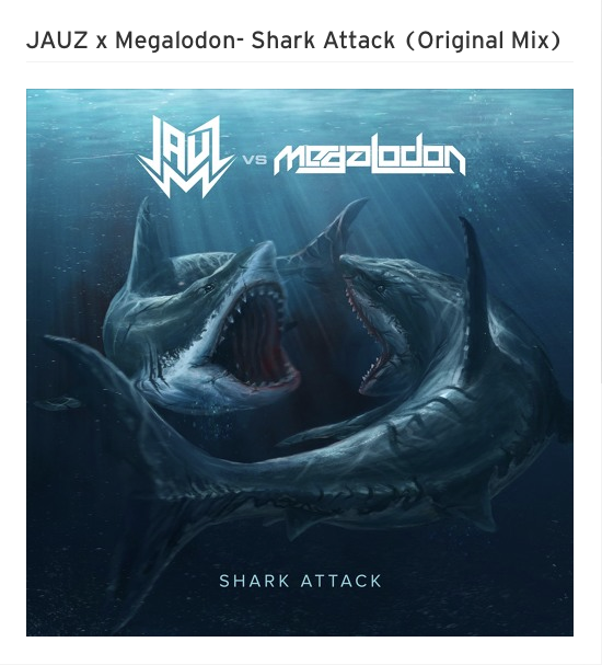 JAUZ x Megalodon- Shark Attack (Original Mix)